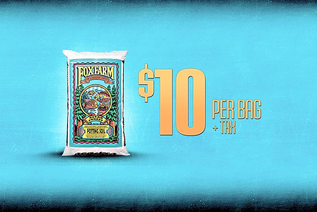 FoxFarm Ocean Forest, $9.99 per bag, every day!