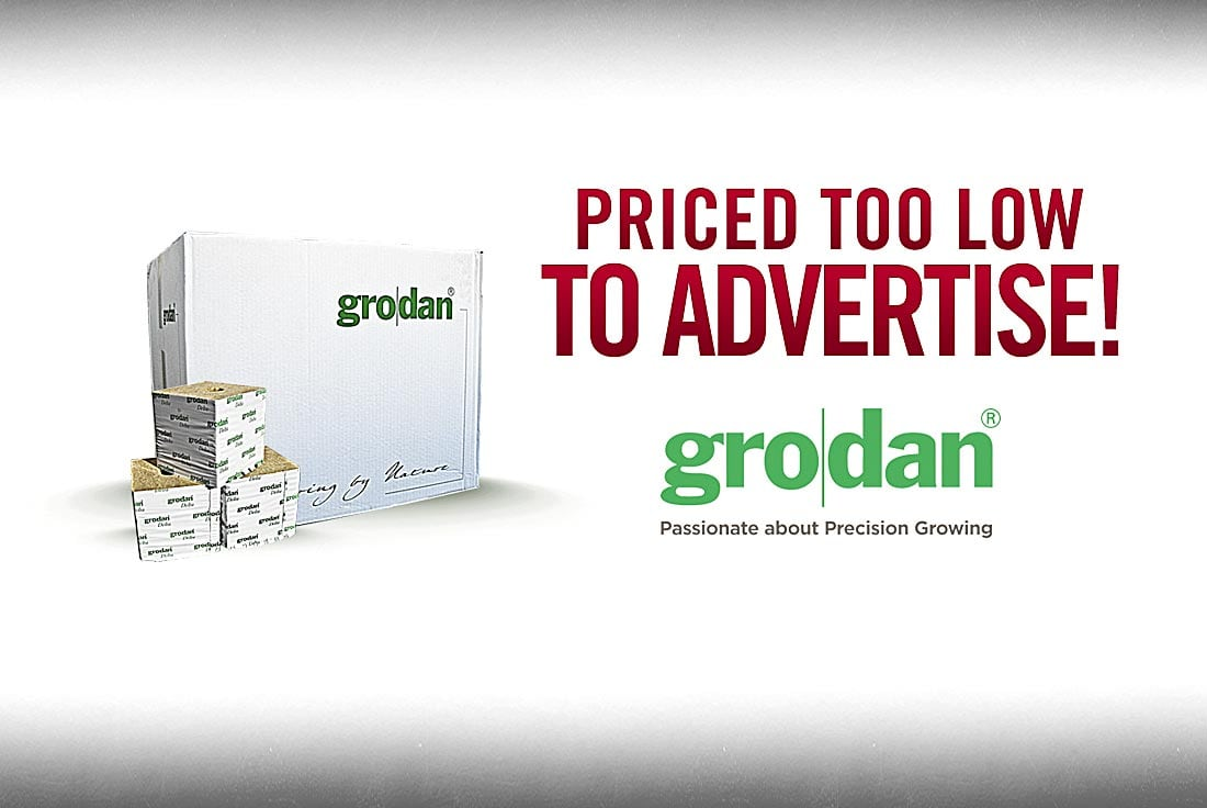 Grodan products priced too low to advertise!