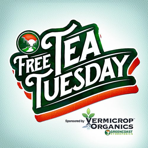 Free Tea Tuesdays! Get free Vermi-T at participating locations!